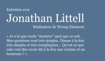 « Dominic is a good man ». Entretien avec Jonathan Littell